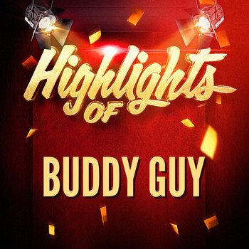 Buddy Guy - Highlights of Buddy Guy