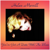 Helen Merrill - You've Got a Date with the Blues (Remastered 2016)