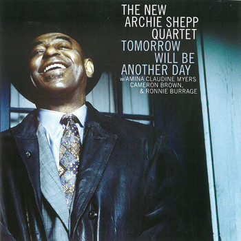 Archie Shepp - Tomorrow Will Be Another Day