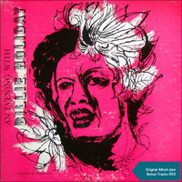 Billie Holiday & Her Orchestra - An Evening with Billie Holiday (Original Album plus Bonus Tracks 1953)