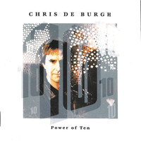 Chris De Burgh - Power Of Ten