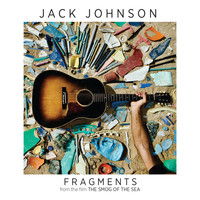 "Jack Johnson - Fragments (From The Film ""The Smog Of The Sea"")"