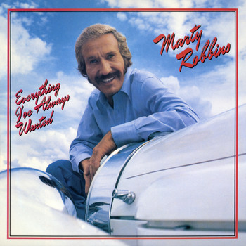 Marty Robbins - Everything I've Always Wanted