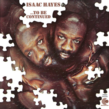 Isaac Hayes - ...To Be Continued