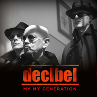 Decibel - My My Generation