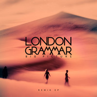 London Grammar - Big Picture (Remix) - EP