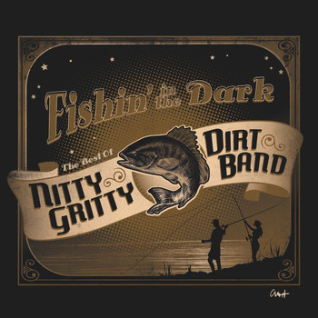 Nitty Gritty Dirt Band - Fishin' In The Dark: The Best Of The Nitty Gritty Dirt Band