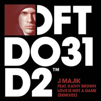 J Majik - Love Is Not A Game (feat. Kathy Brown) [Remixes]
