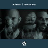 Wolf + Lamb - After We're Gone