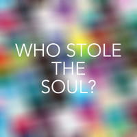 Various Artists - Who stole the Soul?