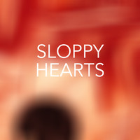 Various Artists - Sloppy Hearts