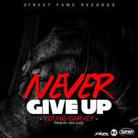 Young Garvey - Never Give Up