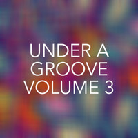 Various Artists - Under a Groove, Vol. 3