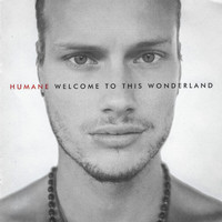 Humane - Welcome to This Wonderland