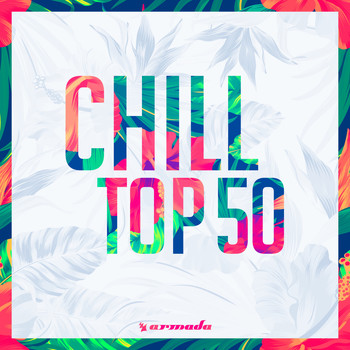 Various Artists - Chill Top 50 - Armada Music