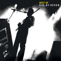 Six by Seven - Best of Six by Seven