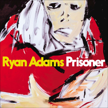 Ryan Adams - Prisoner (Explicit)