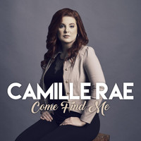 Camille Rae - Come Find Me