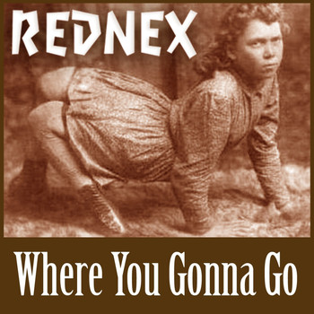 Rednex - Where You Gonna Go