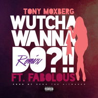 Fabolous - Wutcha Wanna Do?!! (Remix) [feat. Fabolous]