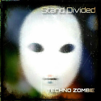 Stand Divided - Techno Zombie