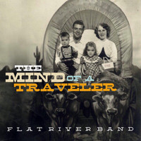 Flat River Band - The Mind of a Traveler