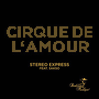 Stereo Express - Cirque de L 'Amour feat. Sakso