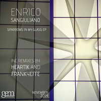 Enrico Sangiuliano - Sparrows In My Glass EP