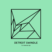 Detroit Swindle - In Reverse EP