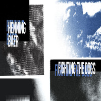 Henning Baer - Fighting the dogs