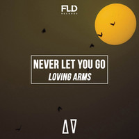 Loving Arms - Never Let You Go