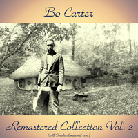 Bo Carter - Remastered Collection, Vol. 2 (All Tracks Remastered 2016)