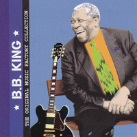 BB King - The Original Music Factory Collection