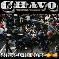 Chavo - Fight Bruk Out
