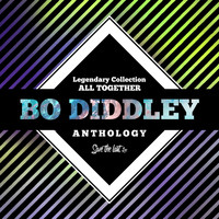 Bo Diddley - Legendary Collection: All Together (Bo Diddley Anthology)