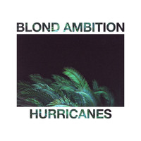 Blond Ambition - Hurricanes