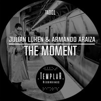 Julian Luken & Armando Araiza - The Moment