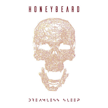 Honey Beard - Dreamless Sleep