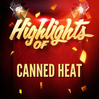 Canned Heat - Highlights of Canned Heat