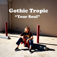 Gothic Tropic - Your Soul