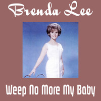 Brenda Lee - Weep No More My Baby