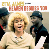 Etta James - Heaven Besides You