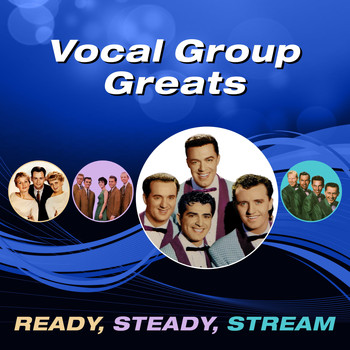 Various Artists - Vocal Group Greats (Ready, Steady, Stream)