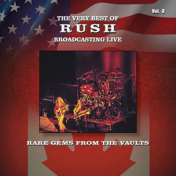 Rush - The Very Best of Rush Broadcasting Live: Rare Gems from the Vaults, Vol. 2