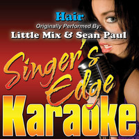 Singer's Edge Karaoke - Hair (Originally Performed by Little Mix & Sean Paul) [Karaoke Version]