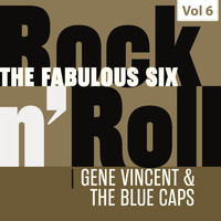 Gene Vincent - The Fabulous Six - Rock 'N' Roll, Vol. 6