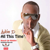 Lukie D - All This Time