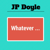 JP Doyle - Whatever - Single