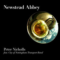 Peter Nicholls feat. City of Nottingham Transport Band - Newstead Abbey - Single