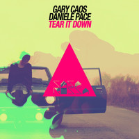 Gary Caos, Daniele Pace - Tear It Down (Good Morning Ibiza)